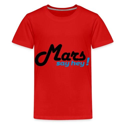 Mars Say Hey ! - T-shirt Premium Ado