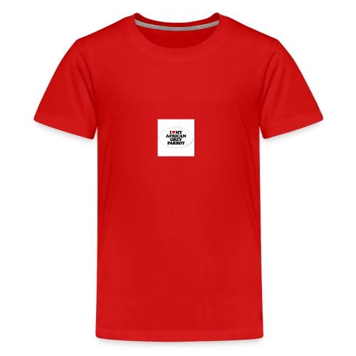 i love my african grey parrot - Teenager Premium T-shirt