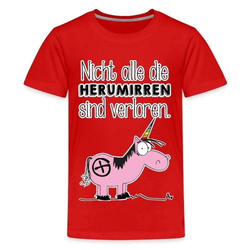 Nicht alle die Herumirren sind verloren... - Teenager Premium T-Shirt