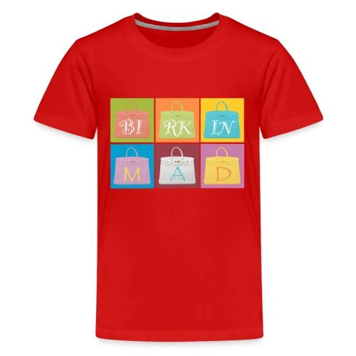 Birkin Mad 2 - Teenage Premium T-Shirt