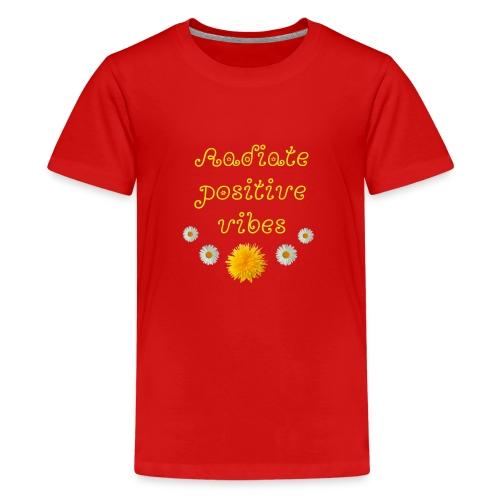 Versprühe positive Energie - Teenager Premium T-Shirt