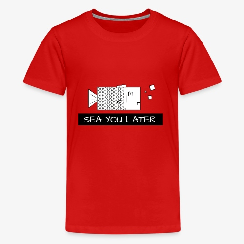 Sea you later Fisch - Teenager Premium T-Shirt