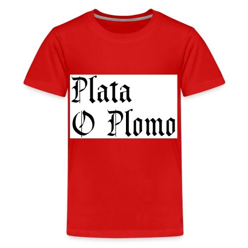 Plata o plomo - T-shirt Premium Ado