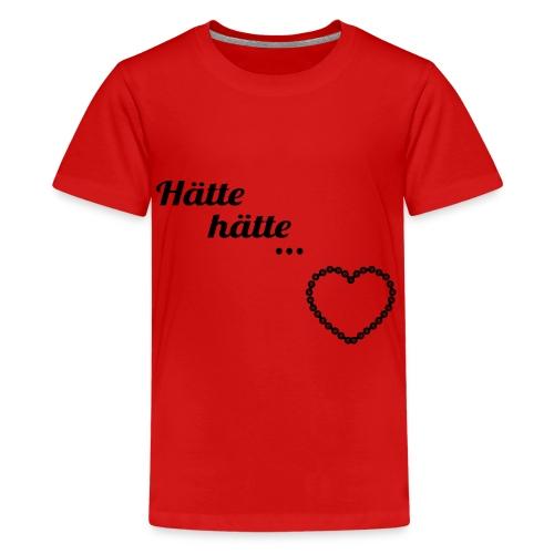Hätte hätte... - Teenager Premium T-Shirt