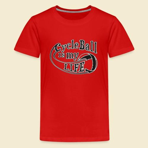 Radball | Cycle Ball is my Life - Teenager Premium T-Shirt
