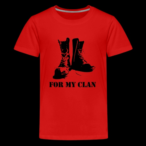 For my Clan - Teenager Premium T-Shirt