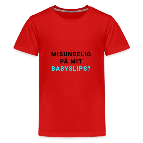 Babyslips - Teenager premium T-shirt