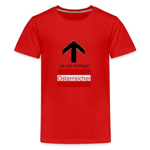 Ist ein richtiger Österreicher - Teenager Premium T-Shirt