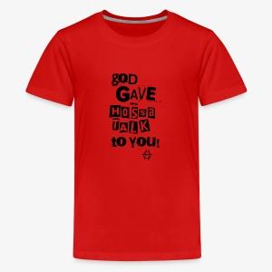 God gave Hossa Talk - Teenager Premium T-Shirt