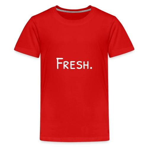 Fresh! - Teenager Premium T-Shirt
