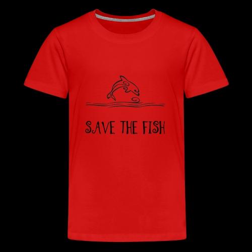 Save the fish - Teenager premium T-shirt