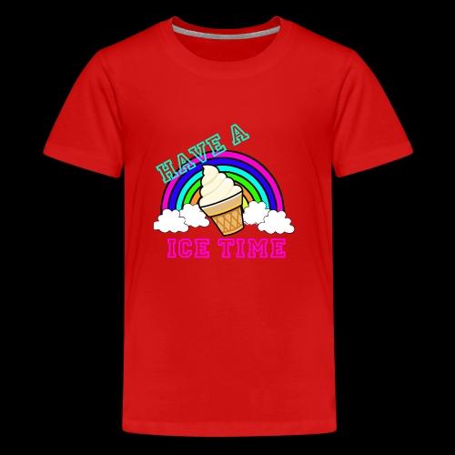 have ice time - T-shirt Premium Ado