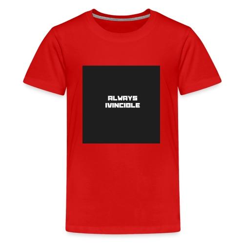 ALWAYS INVINCIBLE - Teenage Premium T-Shirt