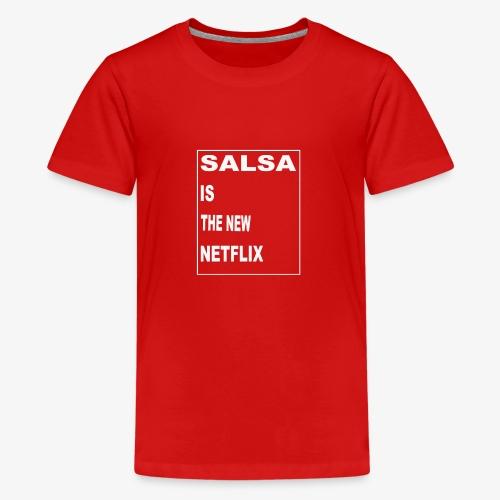 Salsa is the new Netflix - Teenager Premium T-Shirt