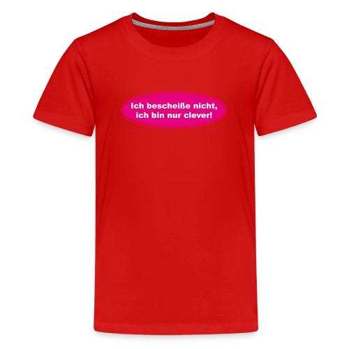 Ich bescheiße nicht, ich bin nur clever! (pink) - Teenager Premium T-Shirt