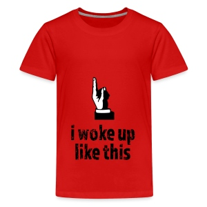 Woke up like this - Teenager Premium T-Shirt