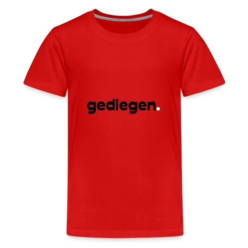 gediegen - Teenager Premium T-Shirt