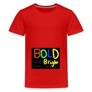 Bold and bright - Teenage Premium T-Shirt