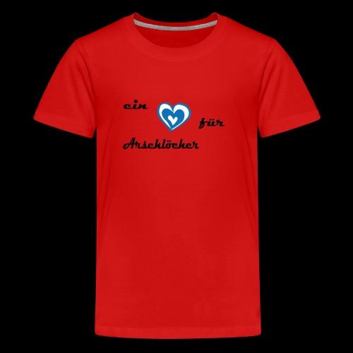 Herz für Arschlöcher - Teenager Premium T-Shirt