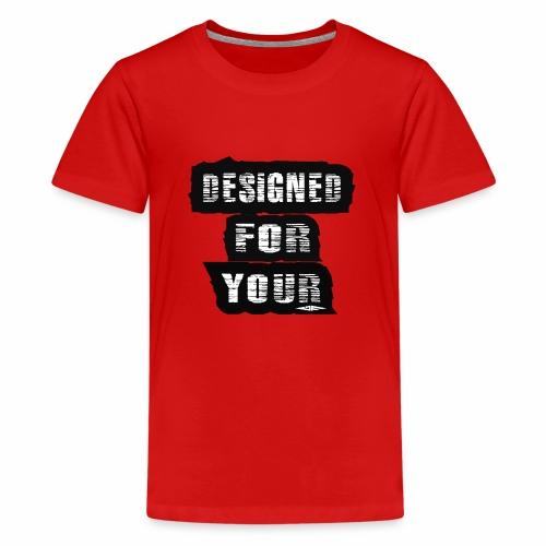J&F Designed for your - Camiseta premium adolescente