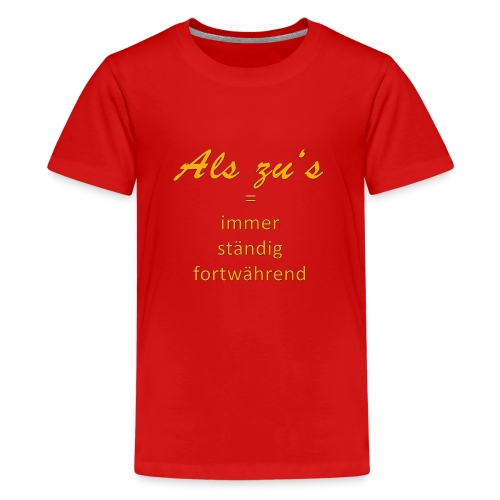 Als zu Kassel - Teenager Premium T-Shirt