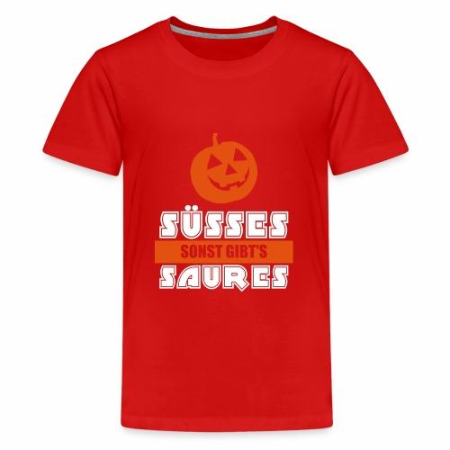 Süßes sonst gibts saures Kürbis Halloween - Teenager Premium T-Shirt