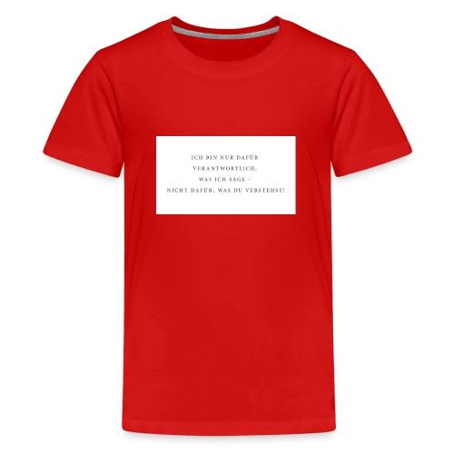 Sagen und Verstehen - Teenager Premium T-Shirt