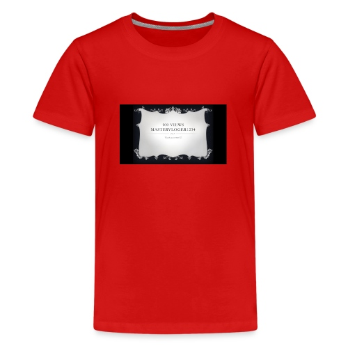 we hit 100 views - Teenage Premium T-Shirt