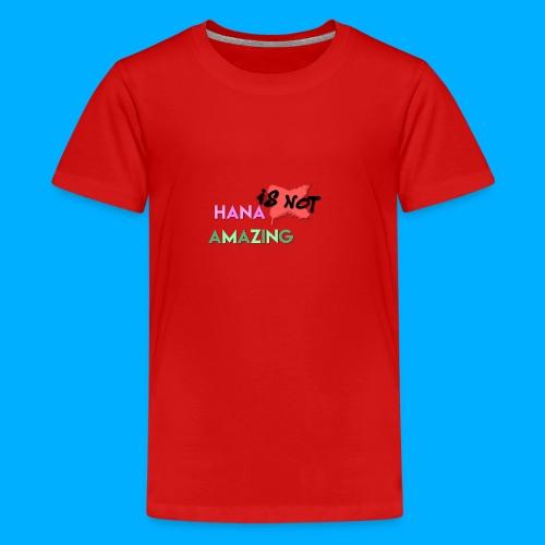 Hana Is Not Amazing T-Shirts - Teenage Premium T-Shirt