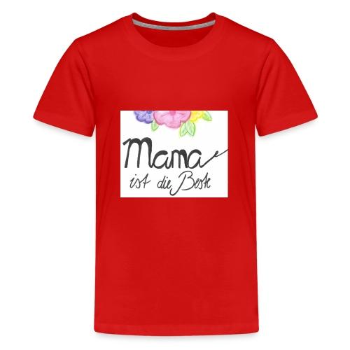 Mama ist die Beste - Teenager Premium T-Shirt