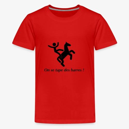 On se tape des barres! Noir - T-shirt Premium Ado