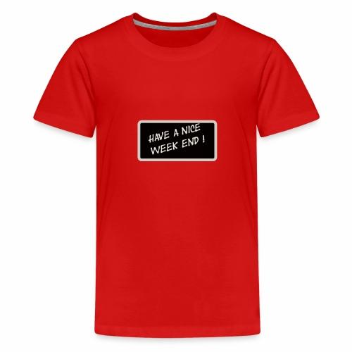 BON WEEK END ! - T-shirt Premium Ado