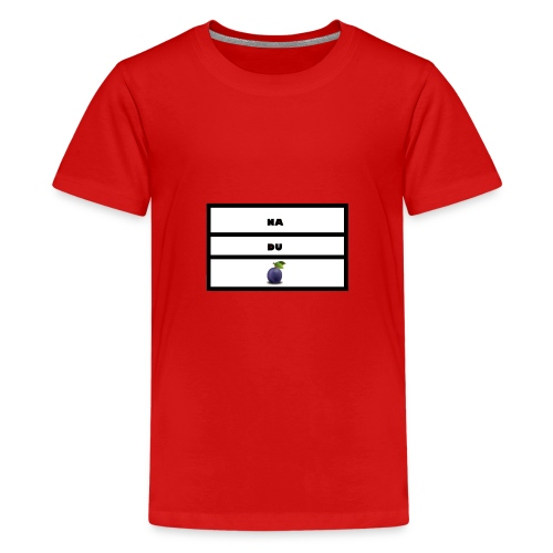 nadupflaume - Teenager Premium T-Shirt