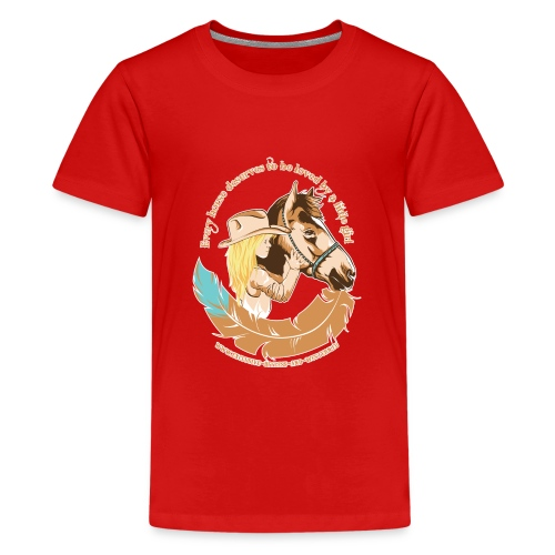 Little cow girl, Every horse deserves to be loved - Teenager Premium T-shirt