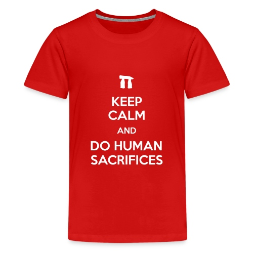 Keep calm and do human sacrifices - Maglietta Premium per ragazzi