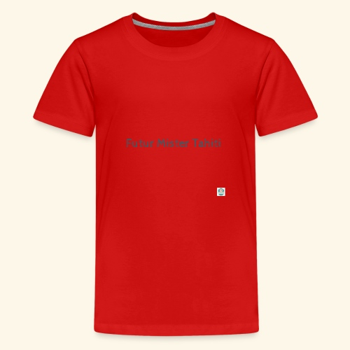 Mister Tahiti - T-shirt Premium Ado