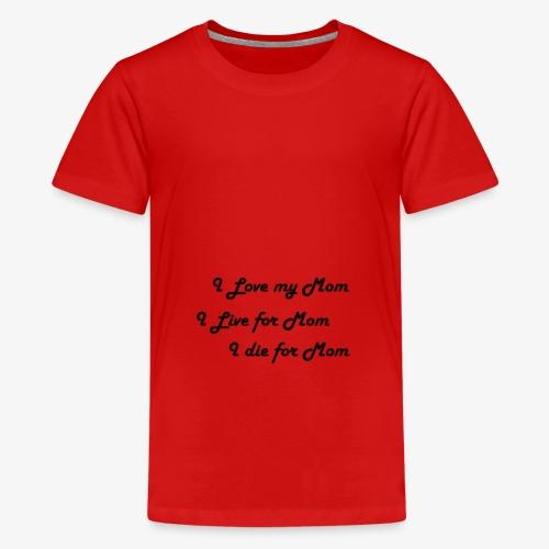 I Love my Mom - Teenager Premium T-Shirt