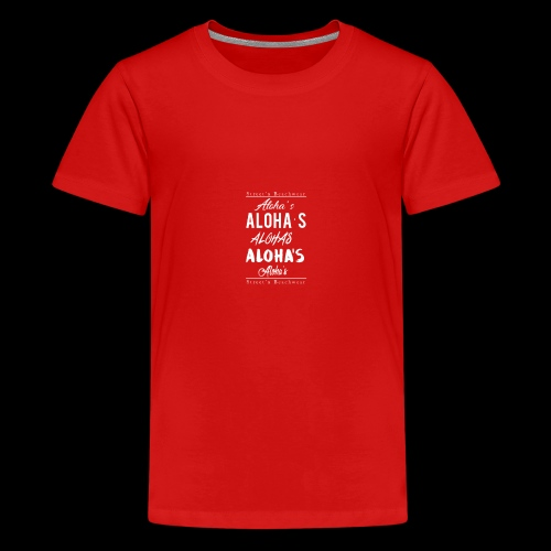 Aloha's Aloha - Teenager Premium T-Shirt