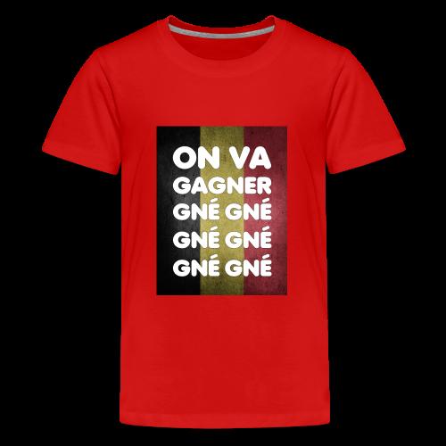 On va gagner gné gné gné gné gné gné - T-shirt Premium Ado