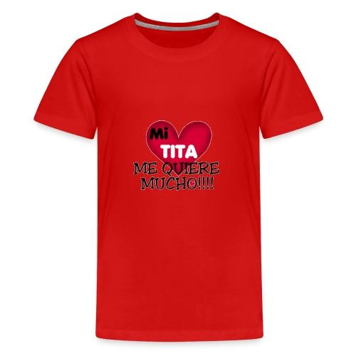 MI-TITA-ME-KIERE-MUCHO - Camiseta premium adolescente