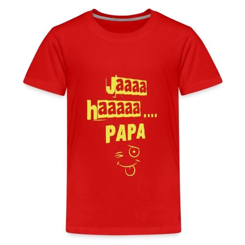 JaaaHaaa Papa - Teenager Premium T-Shirt