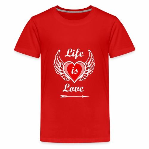 Life is Love - Teenager Premium T-Shirt
