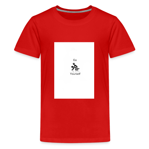 Go F**k Yourself - Teenage Premium T-Shirt