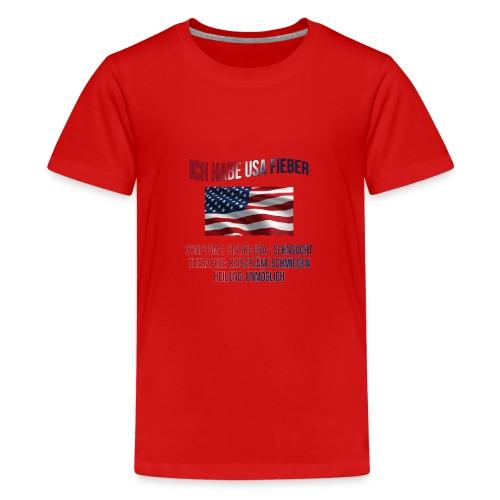 Ich habe USA-Fieber - Teenager Premium T-Shirt