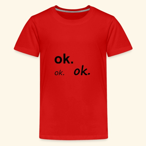 OK - Teenager Premium T-Shirt