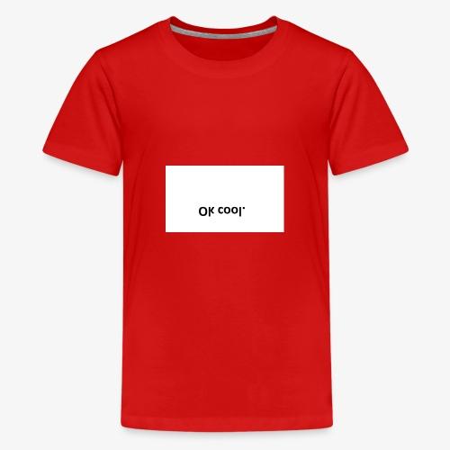 ok cool - Teenager Premium T-Shirt