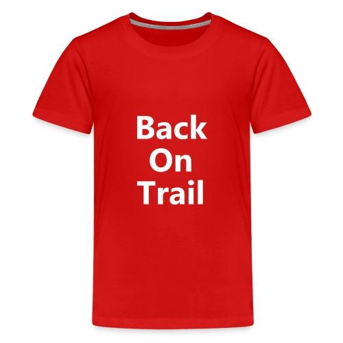 Back On Trail Logo - Teenager Premium T-Shirt