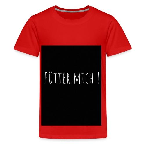 Fütter mich - Teenager Premium T-Shirt
