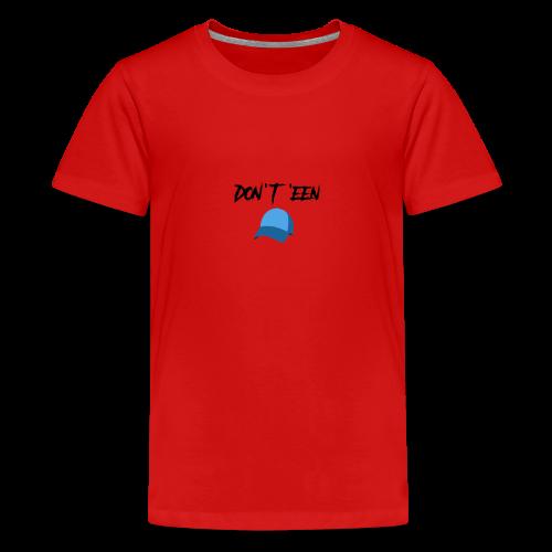 AYungXhulooo - Atlanta Talk - Don't Een Cap - Teenage Premium T-Shirt