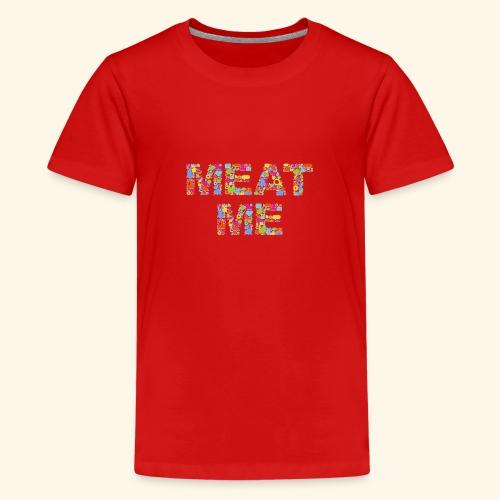 Meat ME - Teenager Premium T-Shirt